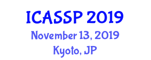 International Conference on Acoustics, Speech and Signal Processing (ICASSP) November 13, 2019 - Kyoto, Japan