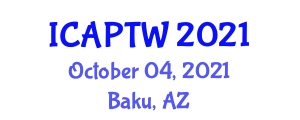 International Conference on Addiction Psychopharmacology, Tolerance and Withdrawal (ICAPTW) October 04, 2021 - Baku, Azerbaijan