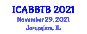 International Conference on Advanced Bioinformatics, Biocatalysis Technologies and Bioengineering (ICABBTB) November 29, 2021 - Jerusalem, Israel