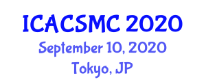 International Conference on Advanced Chemical Sciences and Macromolecular Chemistry (ICACSMC) September 10, 2020 - Tokyo, Japan