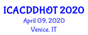 International Conference on Advanced Cosmetic Dentistry, Dental Health and Oral Treatments (ICACDDHOT) April 09, 2020 - Venice, Italy