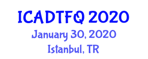 International Conference on Advanced Drying Technologies for Food Quality (ICADTFQ) January 30, 2020 - Istanbul, Turkey