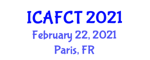 International Conference on Advanced Fibers, Composites and Textiles (ICAFCT) February 22, 2021 - Paris, France