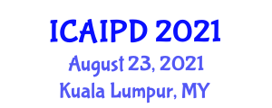 International Conference on Advanced Imaging and Plasma Diagnostics (ICAIPD) August 23, 2021 - Kuala Lumpur, Malaysia