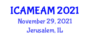 International Conference on Advanced Manufacturing Engineering and Agile Manufacture (ICAMEAM) November 29, 2021 - Jerusalem, Israel