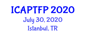 International Conference on Advanced Packaging Technologies and Food Preservation (ICAPTFP) July 30, 2020 - Istanbul, Turkey