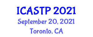 International Conference on Advanced Studies in Theoretical Physics (ICASTP) September 20, 2021 - Toronto, Canada