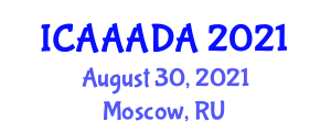 International Conference on Advances in Animal Anatomy and Domestic Animals (ICAAADA) August 30, 2021 - Moscow, Russia