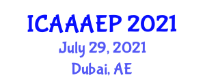International Conference on Advances in Animal Anatomy and Exotic Pets (ICAAAEP) July 29, 2021 - Dubai, United Arab Emirates