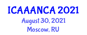 International Conference on Advances in Animal Anatomy and New Companion Animals (ICAAANCA) August 30, 2021 - Moscow, Russia