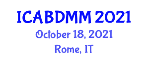 International Conference on Advances in Big Data Modeling and Management (ICABDMM) October 18, 2021 - Rome, Italy