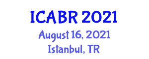 International Conference on Advances in Biomedical Robotics (ICABR) August 15, 2021 - Istanbul, Turkey