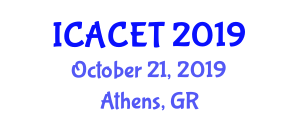 International Conference on Advances in Computer Engineering and Technology (ICACET) October 21, 2019 - Athens, Greece