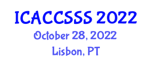 International Conference on Advances in Cryptology, Computer Security, and Security Systems (ICACCSSS) October 28, 2022 - Lisbon, Portugal
