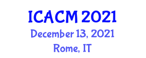 International Conference on Advances in Customer Management (ICACM) December 13, 2021 - Rome, Italy