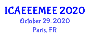 International Conference on Advances in Environmental Engineering, Environmental Management and Environmental Economy (ICAEEEMEE) October 29, 2020 - Paris, France