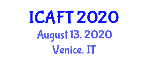 International Conference on Advances in Food Technology (ICAFT) August 13, 2020 - Venice, Italy