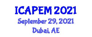 International Conference on Advances in Physics and Engineering Mathematics (ICAPEM) September 29, 2021 - Dubai, United Arab Emirates