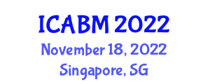 International Conference on Agricultural Biotechnology and Machinery (ICABM) November 18, 2022 - Singapore, Singapore