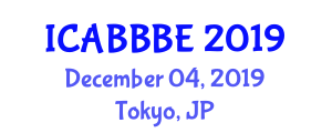 International Conference on Agricultural, Biotechnology, Biological and Biosystems Engineering (ICABBBE) December 04, 2019 - Tokyo, Japan