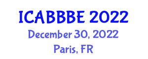 International Conference on Agricultural, Biotechnology, Biological and Biosystems Engineering (ICABBBE) December 30, 2022 - Paris, France