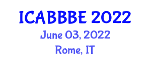 International Conference on Agricultural, Biotechnology, Biological and Biosystems Engineering (ICABBBE) June 03, 2022 - Rome, Italy
