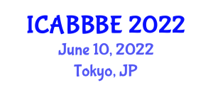 International Conference on Agricultural, Biotechnology, Biological and Biosystems Engineering (ICABBBE) June 10, 2022 - Tokyo, Japan