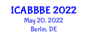 International Conference on Agricultural, Biotechnology, Biological and Biosystems Engineering (ICABBBE) May 20, 2022 - Berlin, Germany