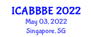 International Conference on Agricultural, Biotechnology, Biological and Biosystems Engineering (ICABBBE) May 03, 2022 - Singapore, Singapore