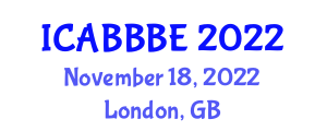 International Conference on Agricultural, Biotechnology, Biological and Biosystems Engineering (ICABBBE) November 18, 2022 - London, United Kingdom