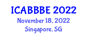 International Conference on Agricultural, Biotechnology, Biological and Biosystems Engineering (ICABBBE) November 18, 2022 - Singapore, Singapore