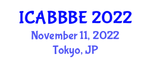 International Conference on Agricultural, Biotechnology, Biological and Biosystems Engineering (ICABBBE) November 11, 2022 - Tokyo, Japan