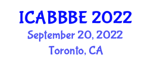 International Conference on Agricultural, Biotechnology, Biological and Biosystems Engineering (ICABBBE) September 20, 2022 - Toronto, Canada