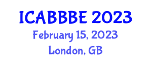 International Conference on Agricultural, Biotechnology, Biological and Biosystems Engineering (ICABBBE) February 15, 2023 - London, United Kingdom