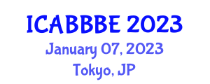 International Conference on Agricultural, Biotechnology, Biological and Biosystems Engineering (ICABBBE) January 07, 2023 - Tokyo, Japan