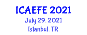 International Conference on Agricultural, Environmental and Food Engineering (ICAEFE) July 29, 2021 - Istanbul, Turkey