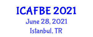 International Conference on Agricultural, Food and Biosystems Engineering (ICAFBE) June 28, 2021 - Istanbul, Turkey