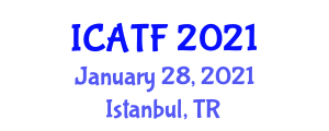 International Conference on Agricultural Tourism and Farming (ICATF) January 28, 2021 - Istanbul, Turkey