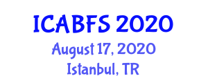 International Conference on Agriculture, Biofuels and Food Security (ICABFS) August 17, 2020 - Istanbul, Turkey