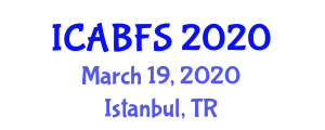 International Conference on Agriculture, Biofuels and Food Security (ICABFS) March 19, 2020 - Istanbul, Turkey
