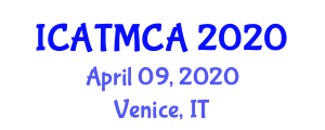 International Conference on Air Traffic Management and Communication Applications (ICATMCA) April 09, 2020 - Venice, Italy