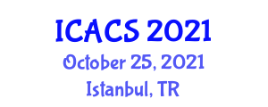 International Conference on Algorithmics, Cryptology and Security (ICACS) October 25, 2021 - Istanbul, Turkey