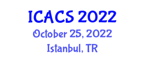 International Conference on Algorithmics, Cryptology and Security (ICACS) October 25, 2022 - Istanbul, Turkey