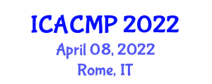International Conference on Ambulatory Care, Management and Practice (ICACMP) April 08, 2022 - Rome, Italy