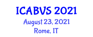 International Conference on Animal Biology and Veterinary Science (ICABVS) August 23, 2021 - Rome, Italy