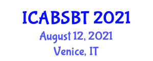 International Conference on Animal Biosciences and Selective Breeding Technologies (ICABSBT) August 12, 2021 - Venice, Italy