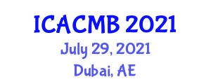 International Conference on Animal Care, Mating and Breeding (ICACMB) July 29, 2021 - Dubai, United Arab Emirates