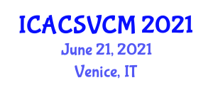 International Conference on Animal Clinical Sciences, Veterinary Care and Management (ICACSVCM) June 21, 2021 - Venice, Italy