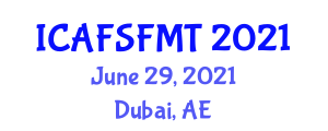 International Conference on Animal Feed Science and Feed Manufacturing Technologies (ICAFSFMT) June 29, 2021 - Dubai, United Arab Emirates