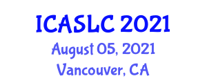 International Conference on Anthroposociology, Social Life and Culture (ICASLC) August 05, 2021 - Vancouver, Canada